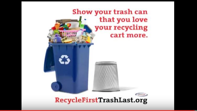 Recycle First Trash last